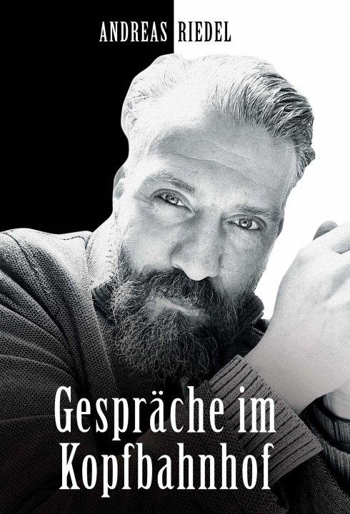 Gespräche im Kopfbahnhof, Andreas Riedel